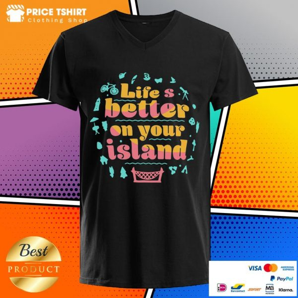 Life Is Better On Your Island V-neck