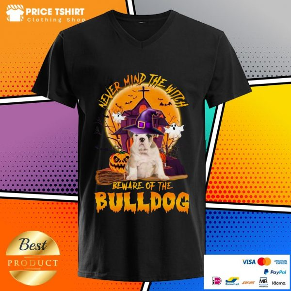 Never Mind The Witch Beware Of The Bulldog Halloween V-neck