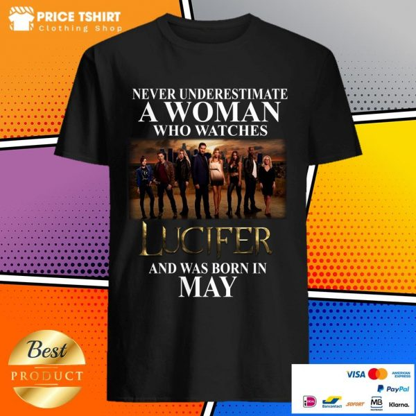 Never Underestimate A May Woman Who Watches Lucifer Shirt