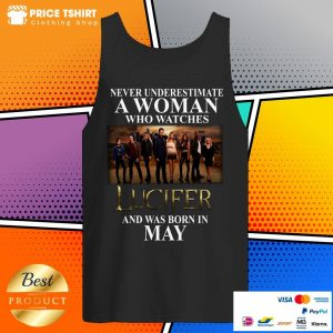 Never Underestimate A May Woman Who Watches Lucifer Tank Top