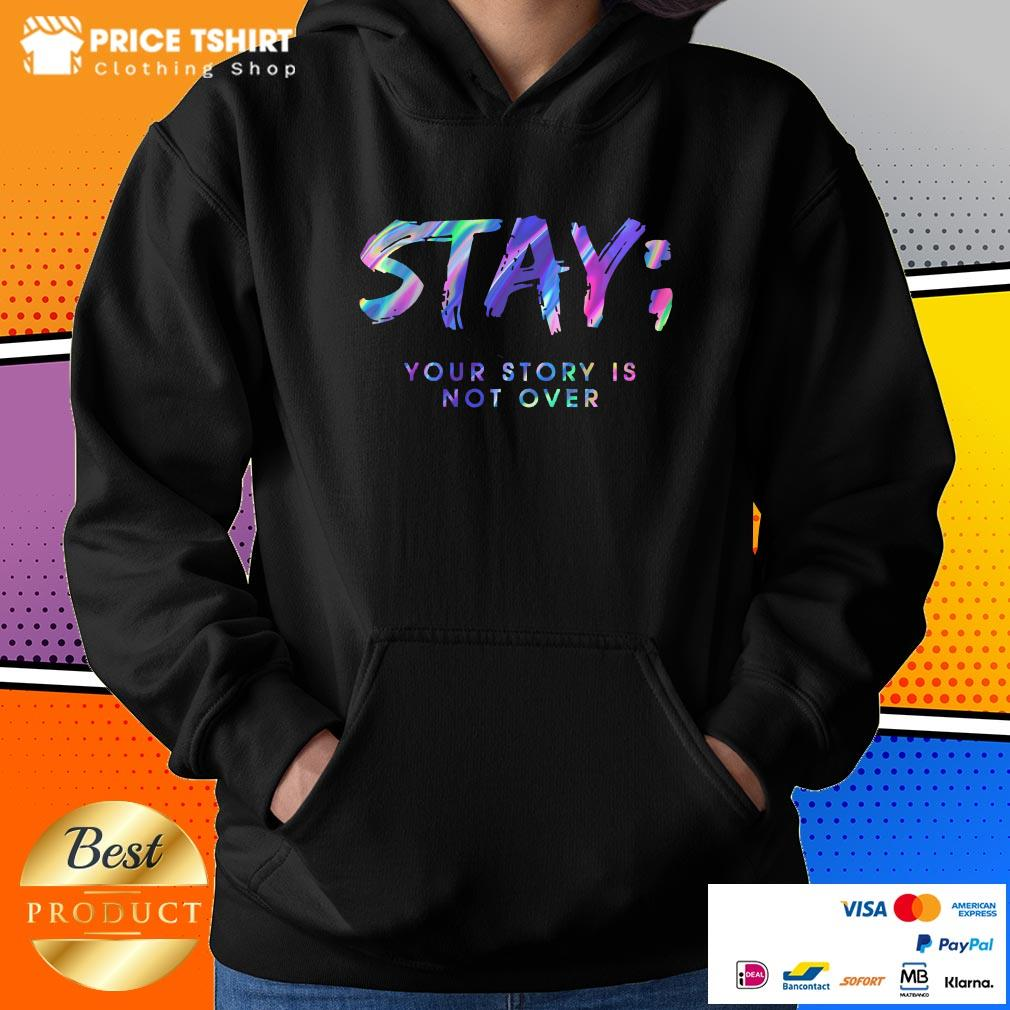 Stay Your Story Is Not Over Hoodie