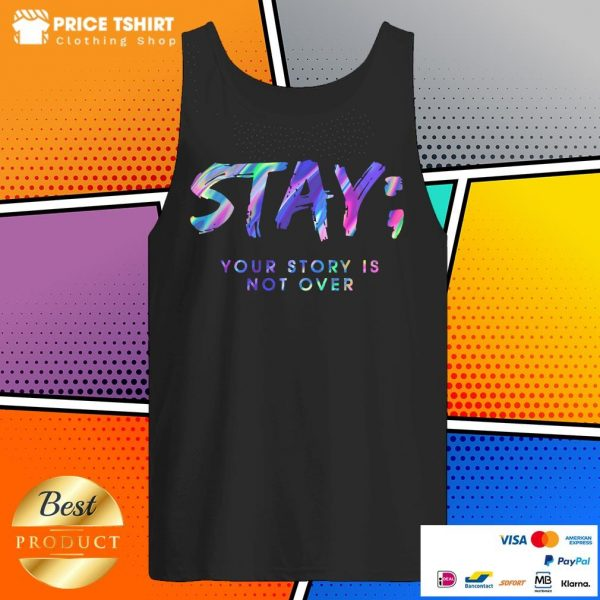 Stay Your Story Is Not Over Tank Top