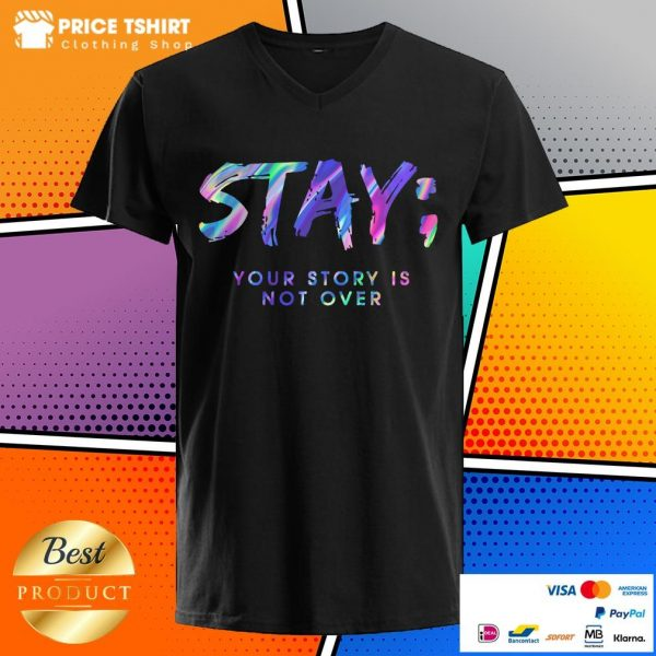 Stay Your Story Is Not Over V-neck