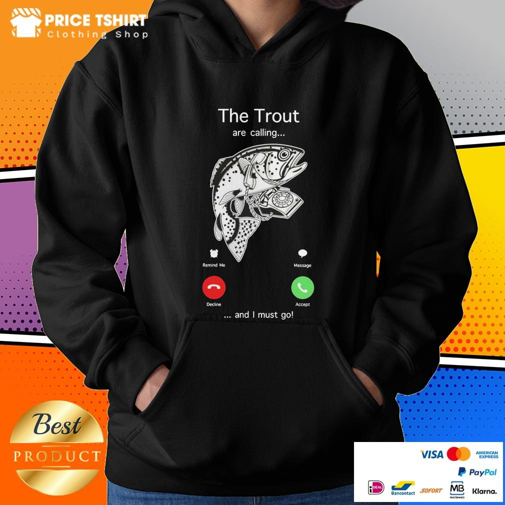 The Trout Are Calling And I Must Go Hoodie