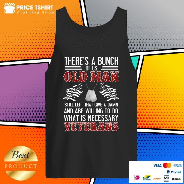 There Is A Bunch Of Us Old Man Veterans Tank Top
