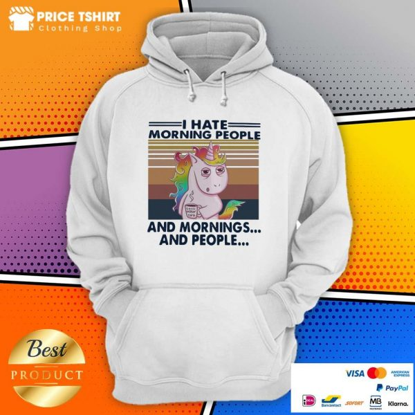 Unicorn I Hate Morning People And Mornings And People Vintage Hoodie