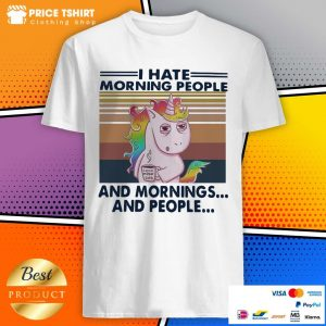 Unicorn I Hate Morning People And Mornings And People Vintage Shirt