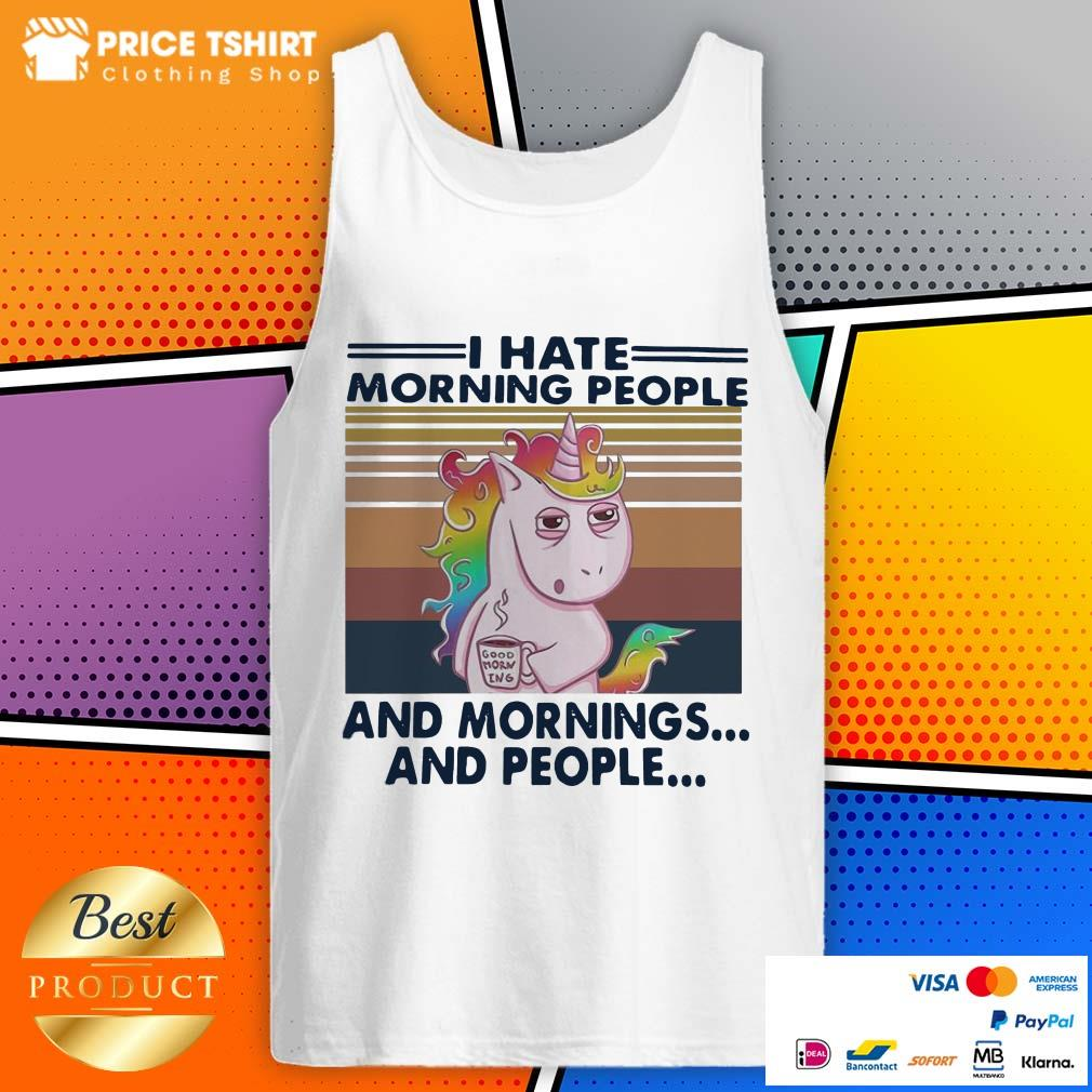 Unicorn I Hate Morning People And Mornings And People Vintage Tank Top