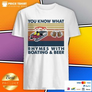 You Know What Rhymes With Boating And Beer Vintage Retro Shirt