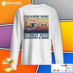You Know What Rhymes With Boating And Beer Vintage Retro Sweatshirt