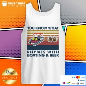 You Know What Rhymes With Boating And Beer Vintage Retro Tank Top