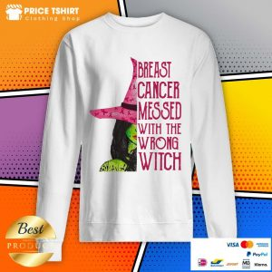 Breast Cancer Messed With The Wrong Witch Sweatshirt