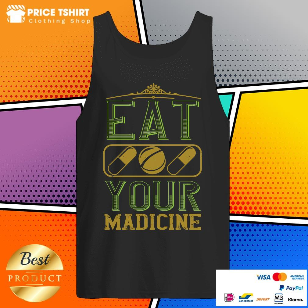 Cool Eat Your Madicine Tank Top