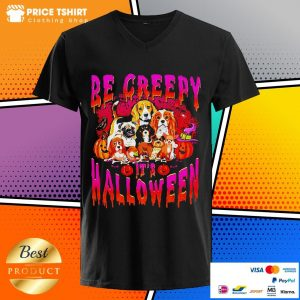 Dogs Be Creepy It Is Halloween V-neck