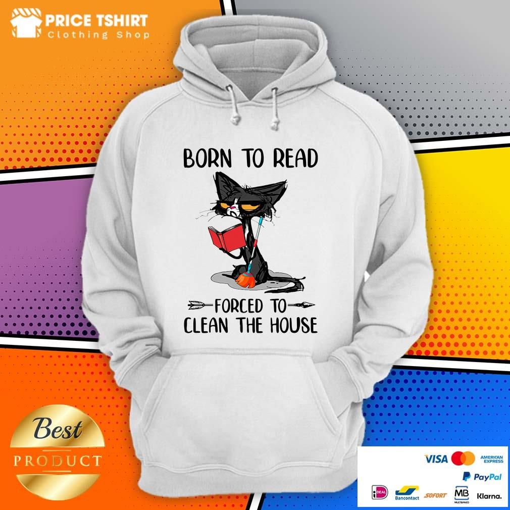 Grumpy Cat Born To Read Forced To Clean The House Hoodie
