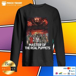 Horror Movie Characters Master Of The Real Puppets Sweatshirt