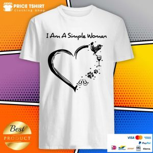 I Am A Simple Woman Chicken Wine Paws And Flip Flop Heart Shirt