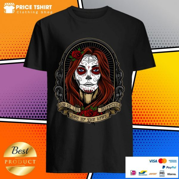 Mexican Lady With Rose Dia De Los Muertos Day Of The Dead Shirt