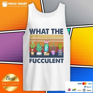 What The Fucculent Vintage Tank Top